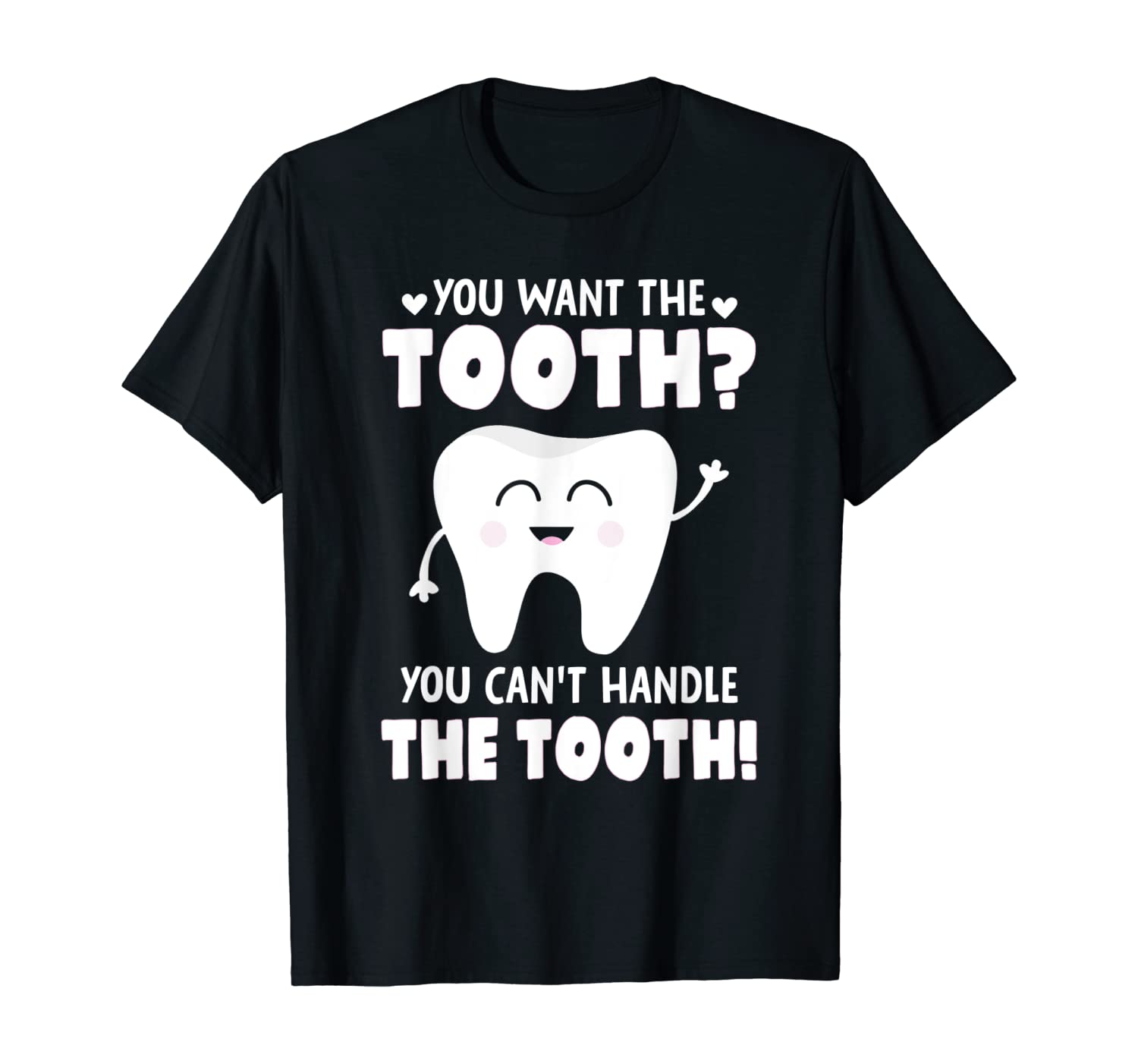 Funny Dentist Pun Humor Shirt for DDS or Hygienists Gift T-Shirt