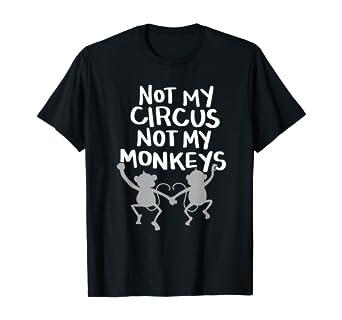 Funny Sarcasm Tank Top Not My Circus Not My Monkeys Women/'s Tank Top