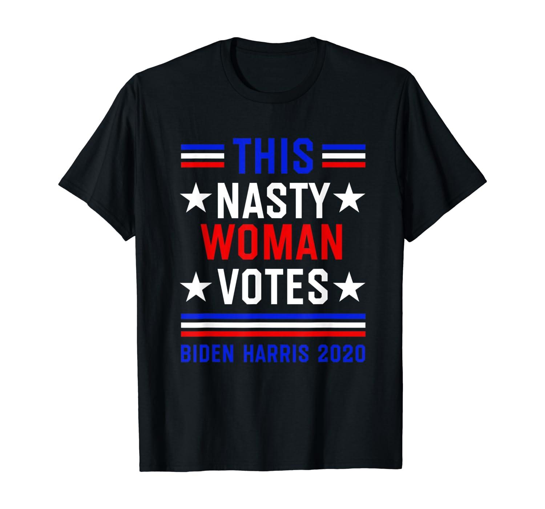 This Nasty Woman Votes Biden Harris 2020 Patriotic Feminist Shirts