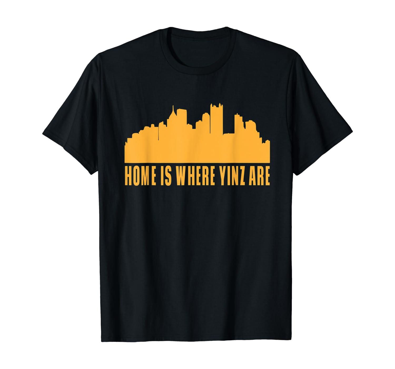 Pittsburgh Yinzer Home is where yinz are T Shirt Men Women