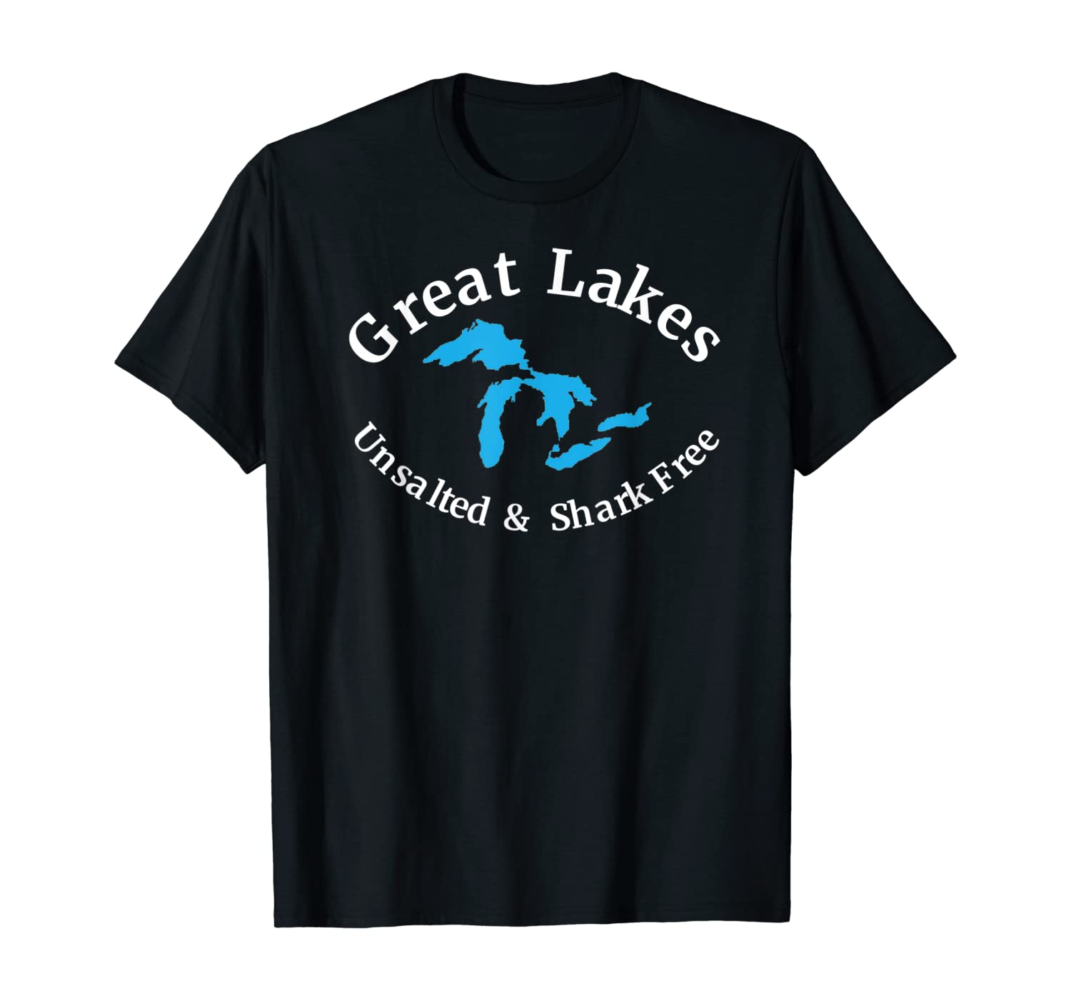 Great Lakes Unsalted & Shark Free T-Shirt