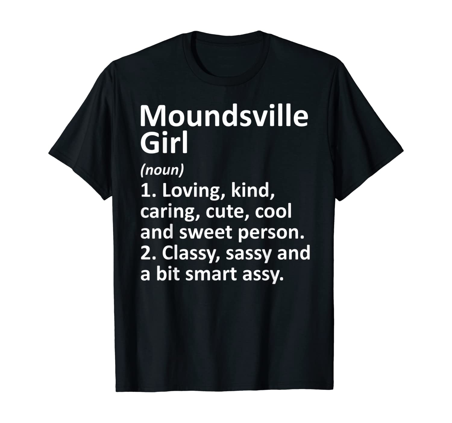 MOUNDSVILLE GIRL WV WEST VIRGINIA Funny City Home Roots Gift T-Shirt