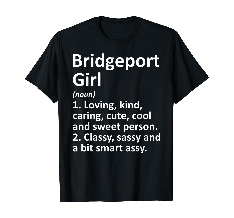 BRIDGEPORT GIRL WV WEST VIRGINIA Funny City Home Roots Gift T-Shirt