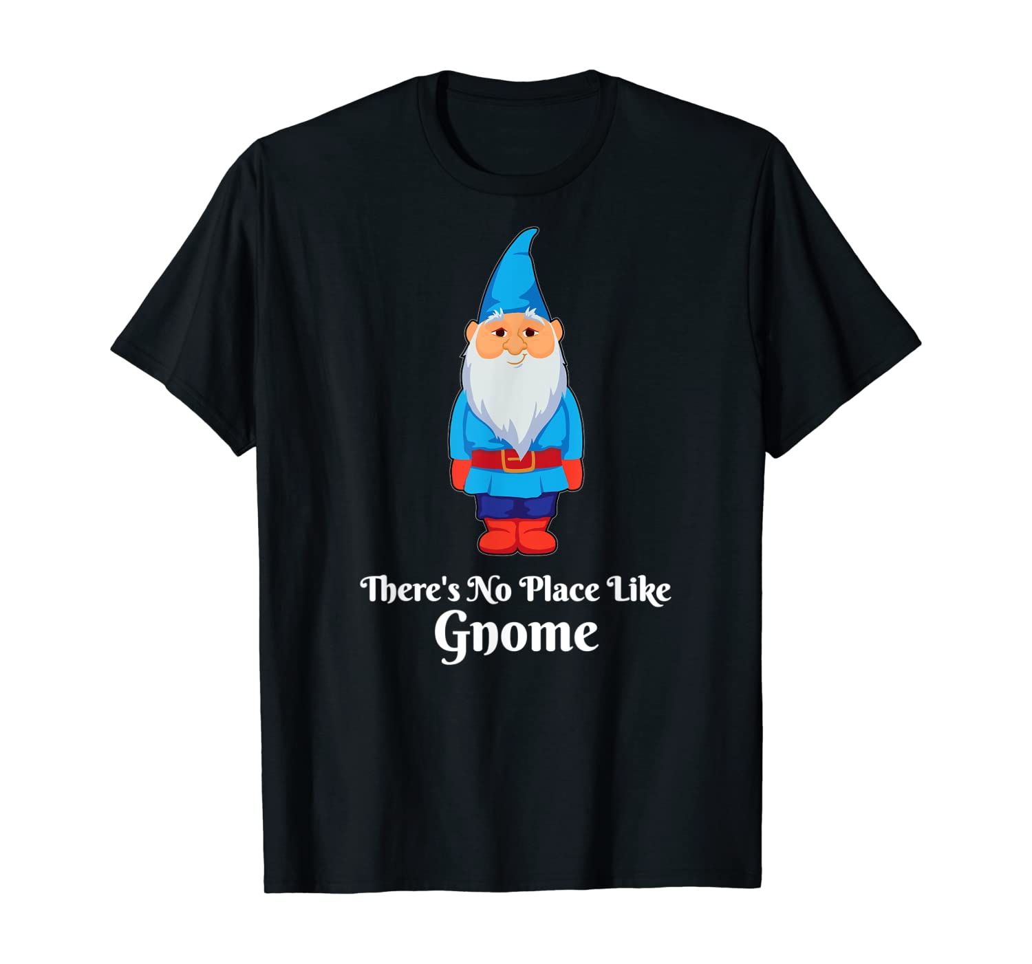 There Is No Place Like Gnome Funny Dwarf Inspired T-Shirt