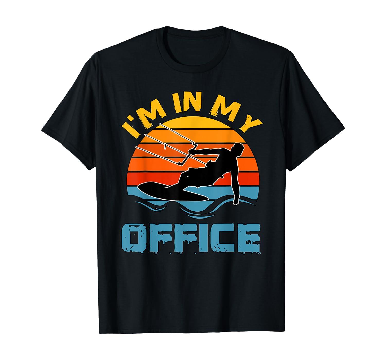 I'm In My Office Kitesurfer Gift Kiteboarding Kitesurfing T-Shirt