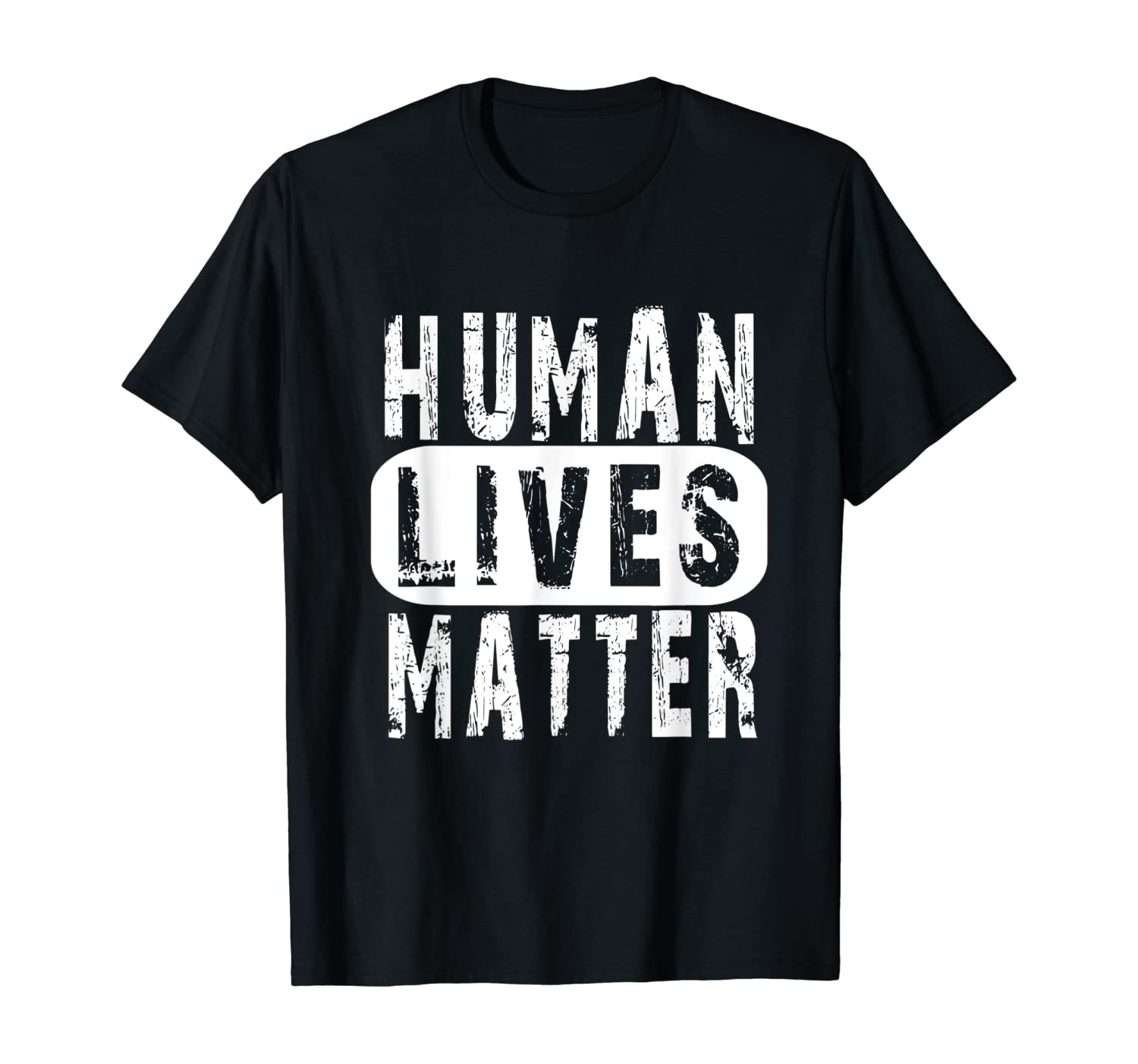 Human Lives Matter For Anyone Estimating The Value Of Life Shirts