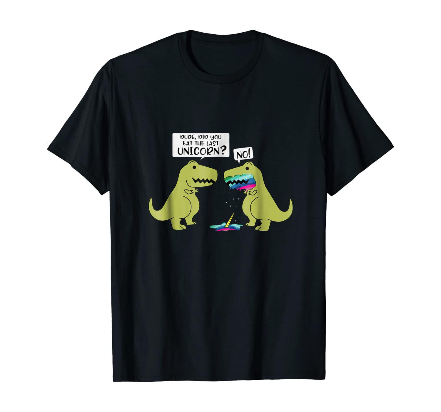 Funny Did You Eat The Last Unicorn Dinosaur T-Shirt