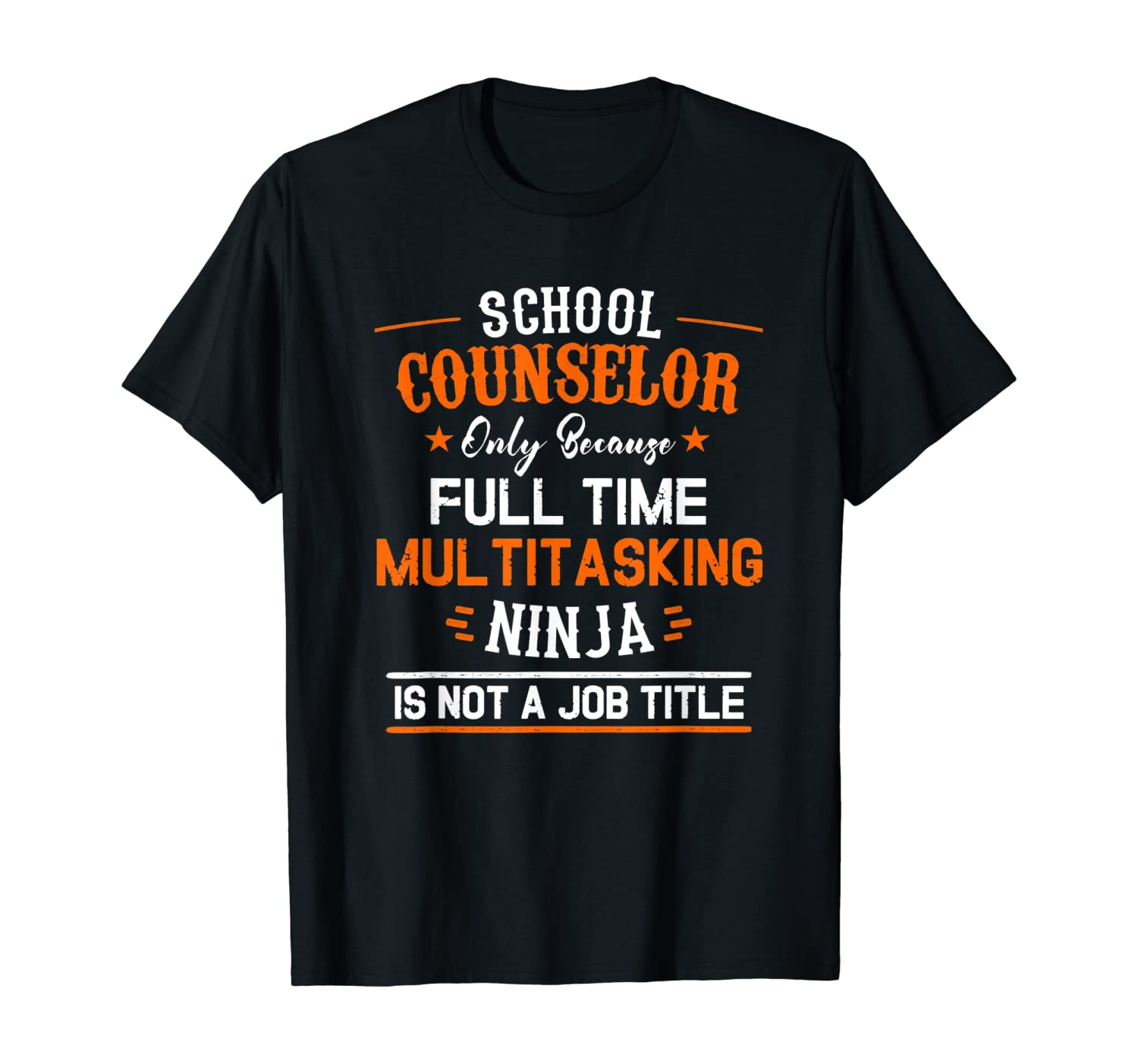 Because Full Time Ninja Is Not A Job Title Counselor T-Shirt