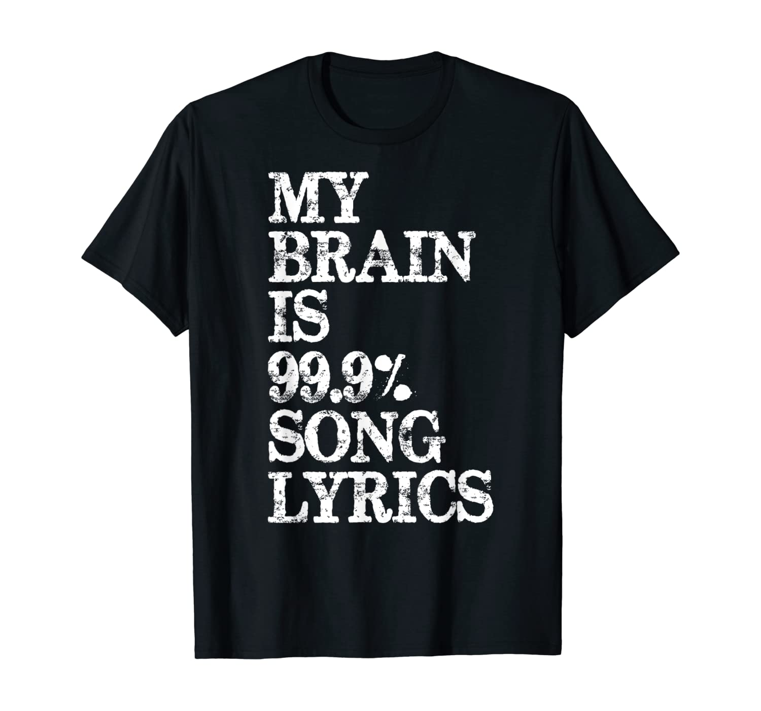 Music Lover Gifts - My Brain is 99% Song Lyrics Funny & Cool T-Shirt