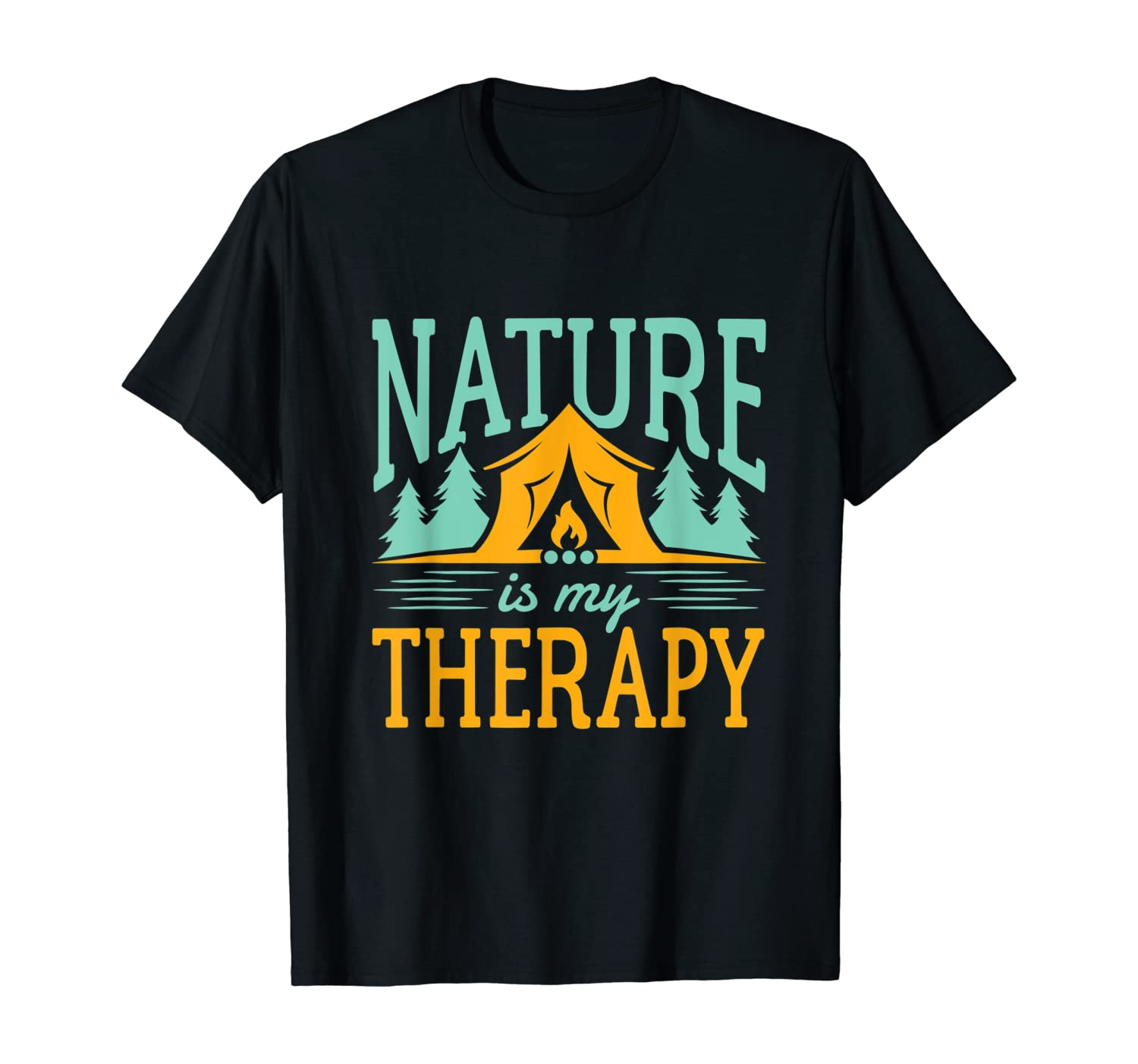 Nature Is My Therapy Wilderness Hiking Camping Hiker Gifts T-Shirt
