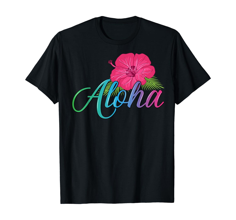 Aloha Hawaii from the island - Feel the Aloha Flower Spirit! T-Shirt