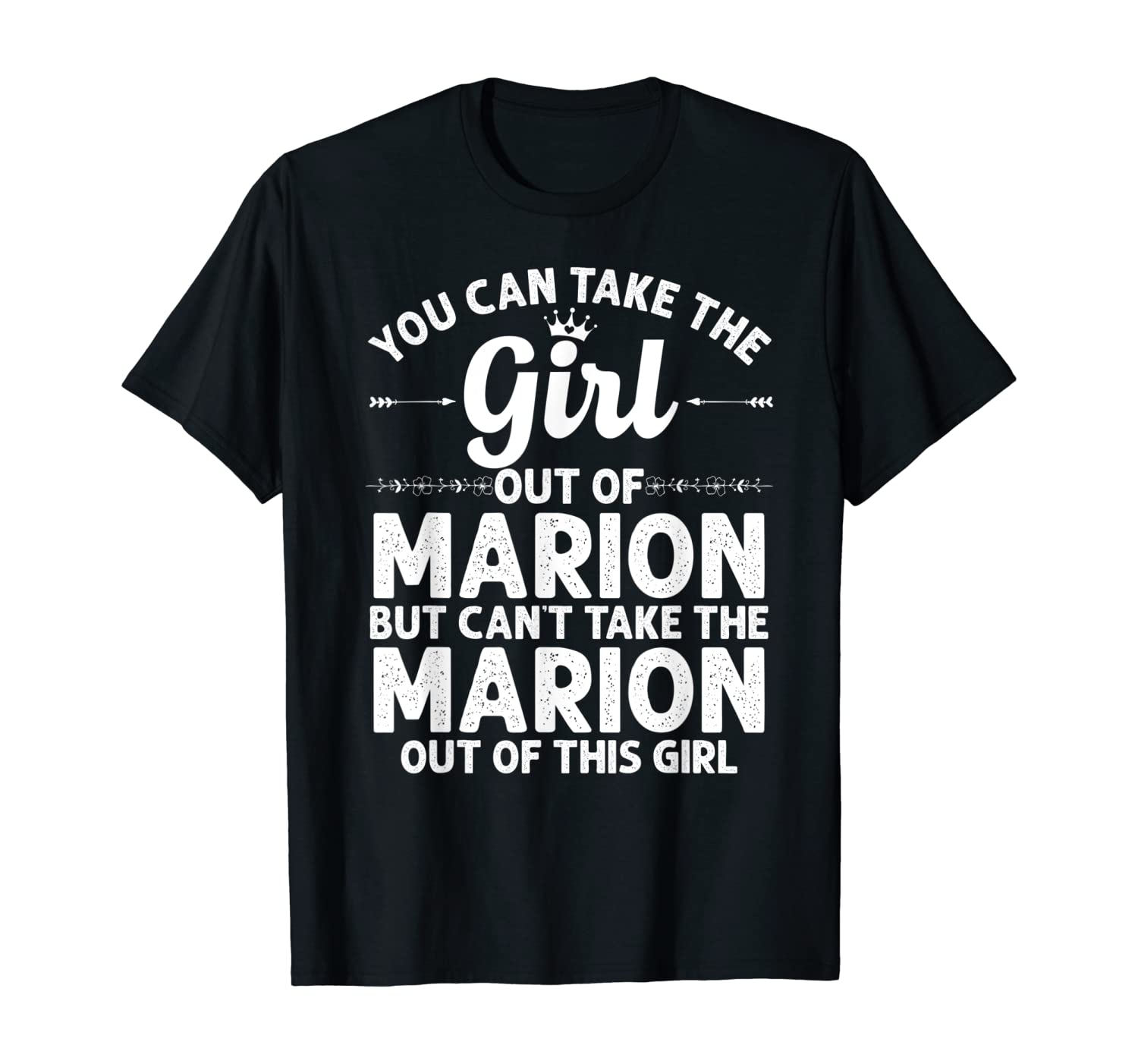 Girl Out Of MARION IL ILLINOIS Gift Funny Home Roots USA T-Shirt