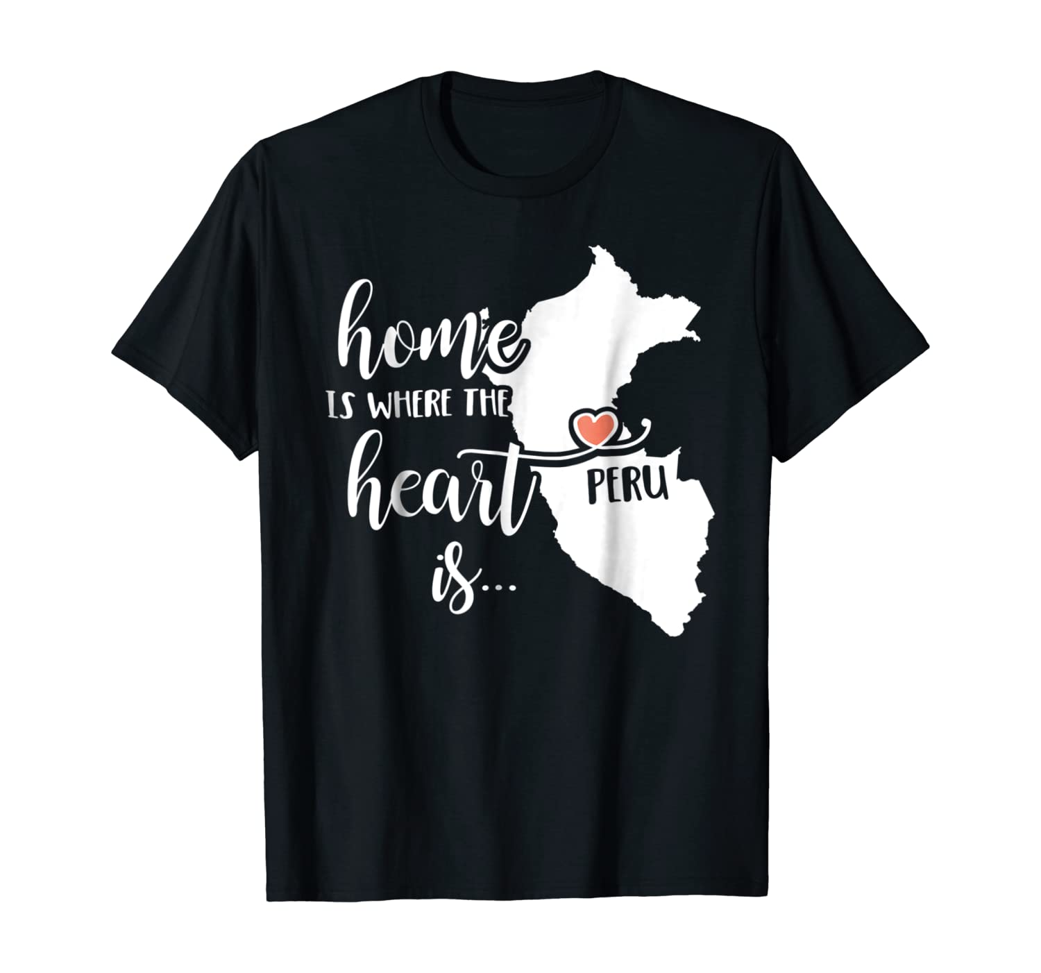 Peru T-Shirt - Home is Where the Heart Is!