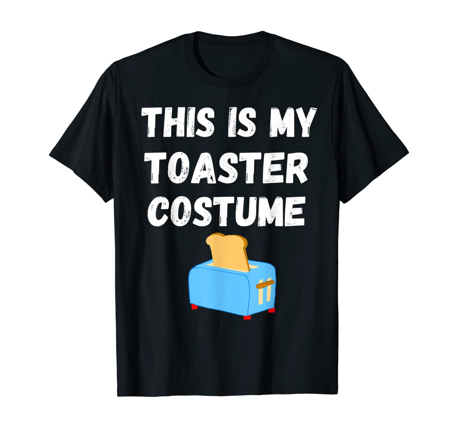 This Is My Toaster Costume Toast Maker Toasted Bread T-Shirt