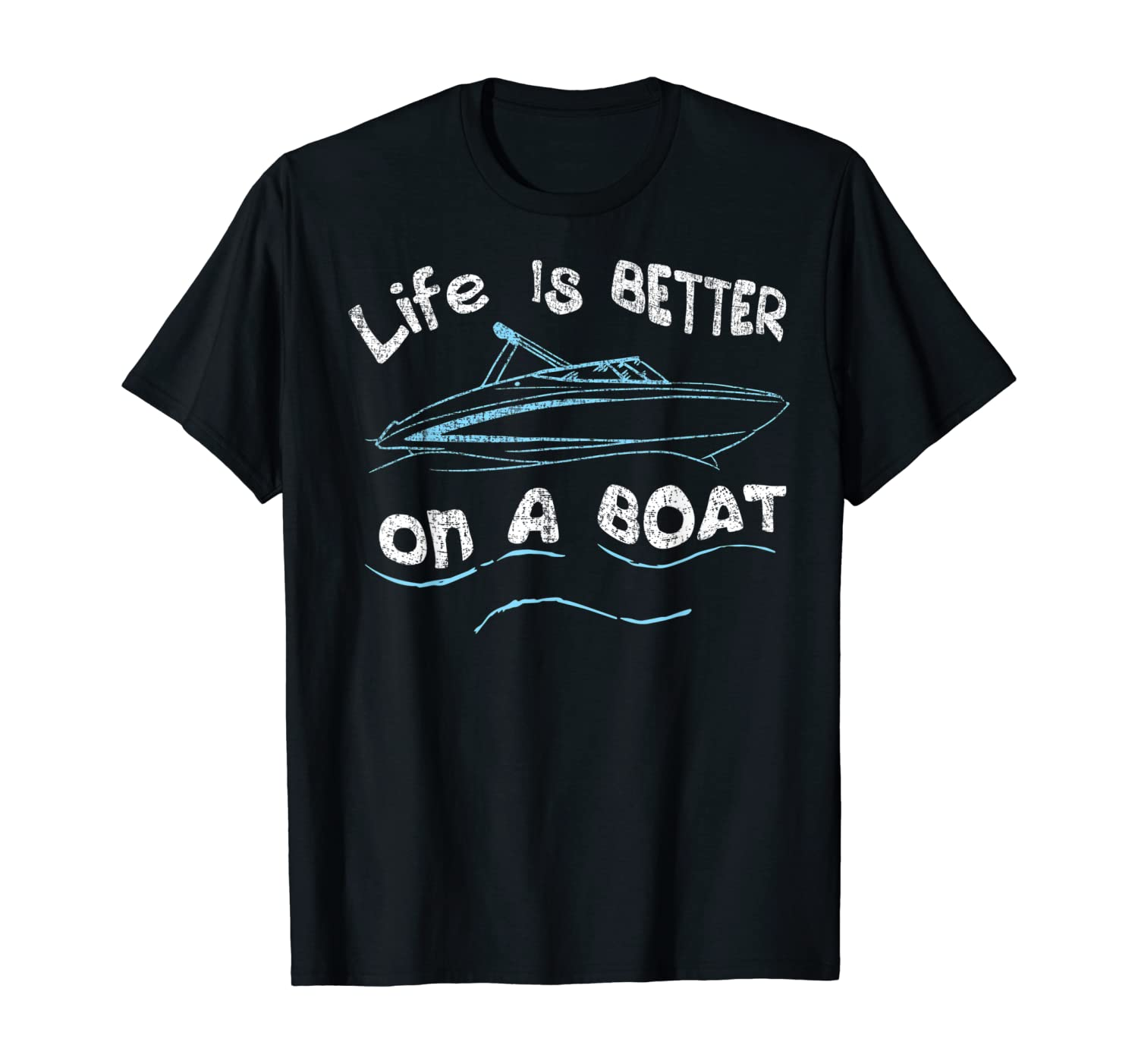 Life is Better on a Boat Captain Boater Boating Pontoon Tee T-Shirt