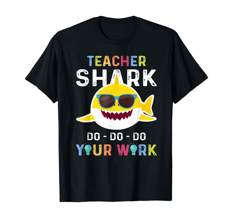 Teacher Shark Do Do Do Your Work Funny Gift TShirt Men Women