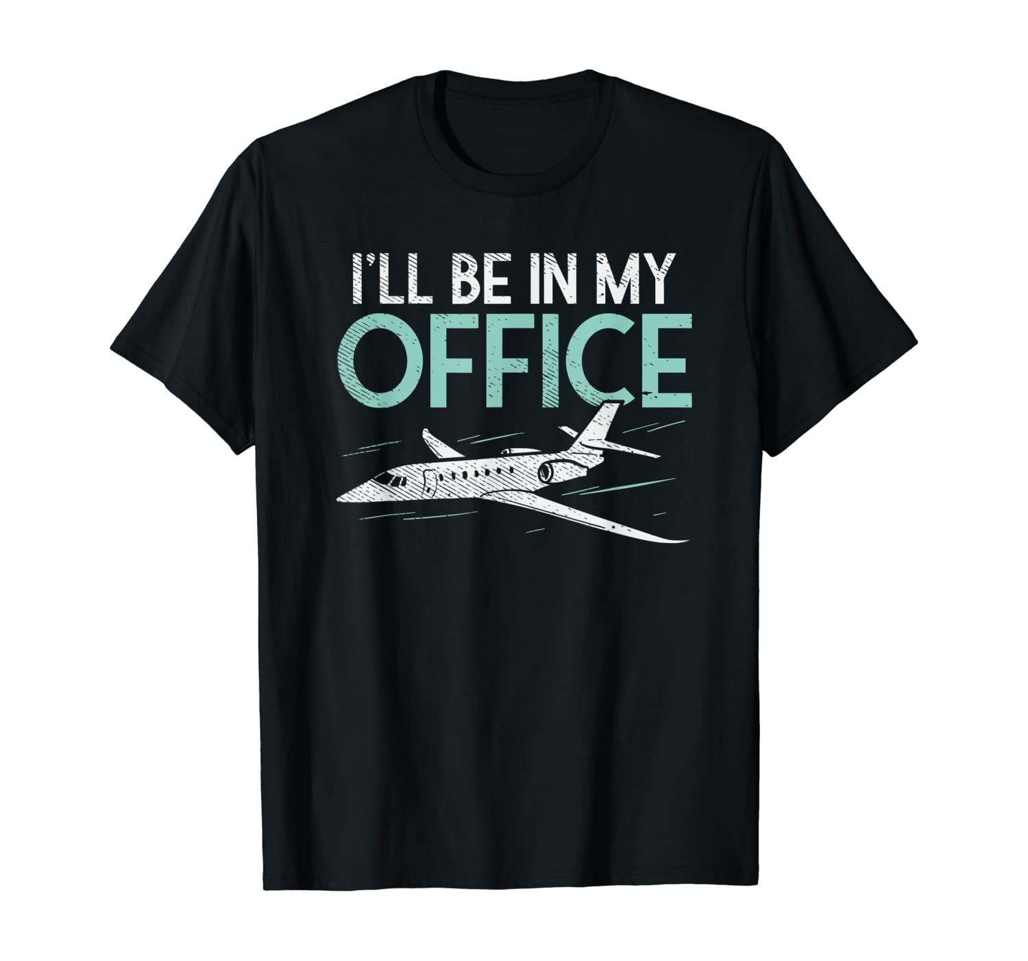 Pilot Aviation Gifts | Funny I'll Be In My Office Pilot T-Shirt