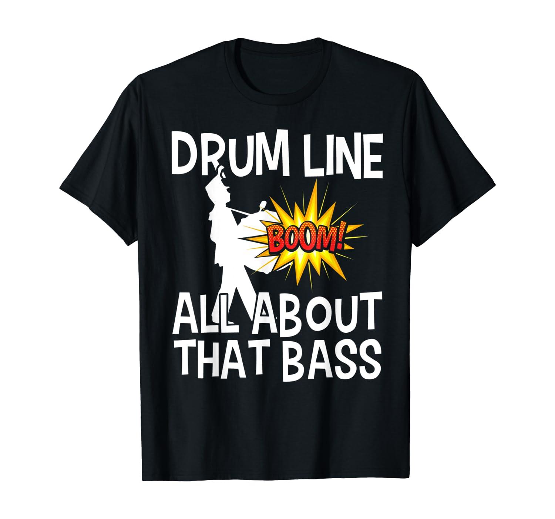 Bass Drum Player All About That Bass Drumline Drummer Shirts