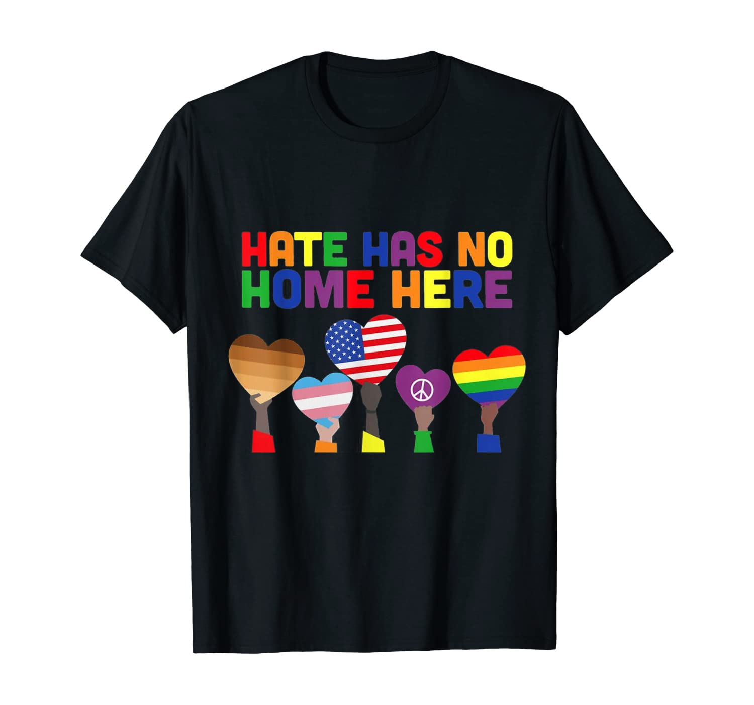 LGBT - Hate Has No Home Here T-Shirt