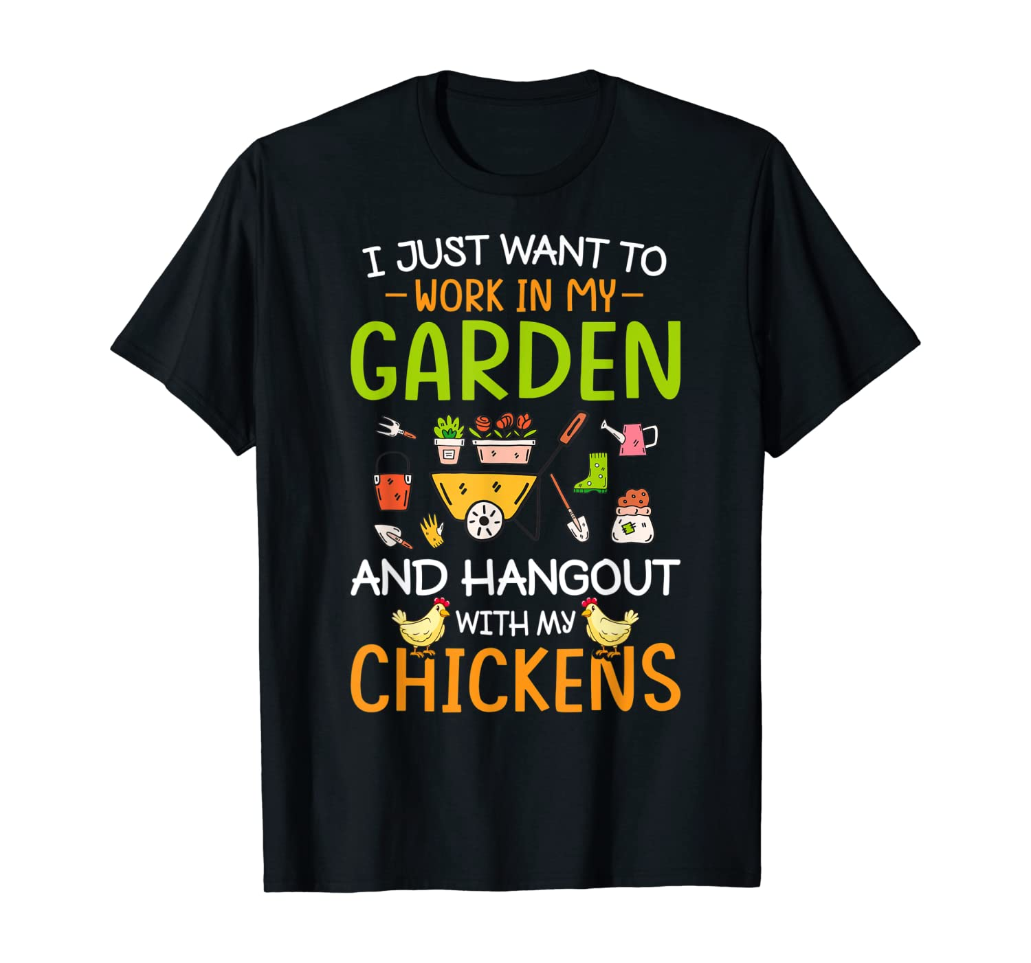 I Just Want To Work In My Garden And Hangout With Chickens T-Shirt