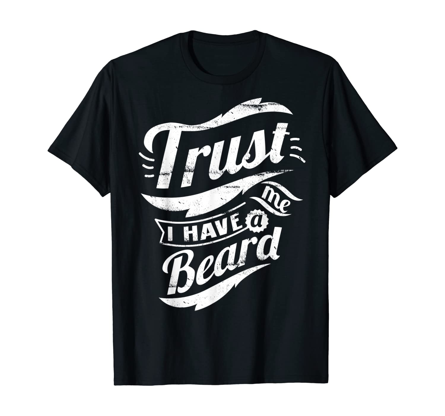 I HAVE A BEARD Funny T-Shirt Novelty Adult Graphic Tee Humor Mens TRUST ME