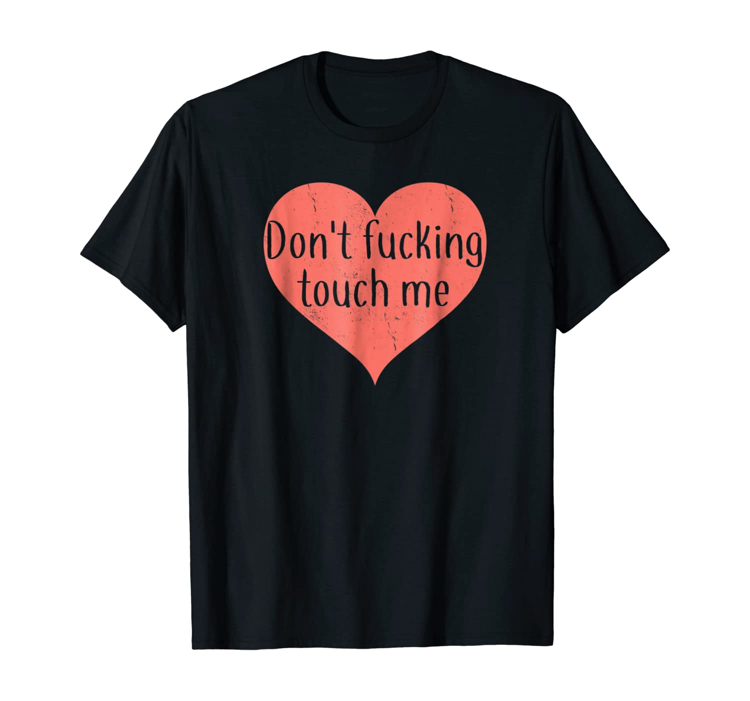 Don't Fucking Touch Me T-Shirt