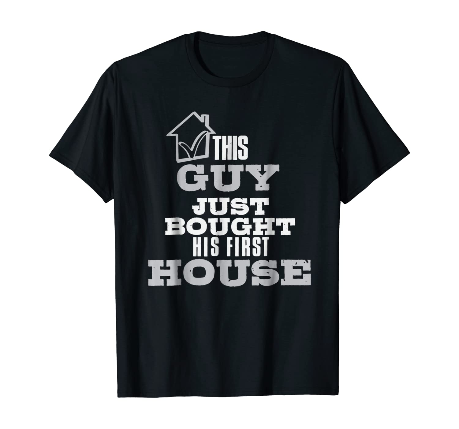 New Homeowner Shirt - This Guy just bought his first House