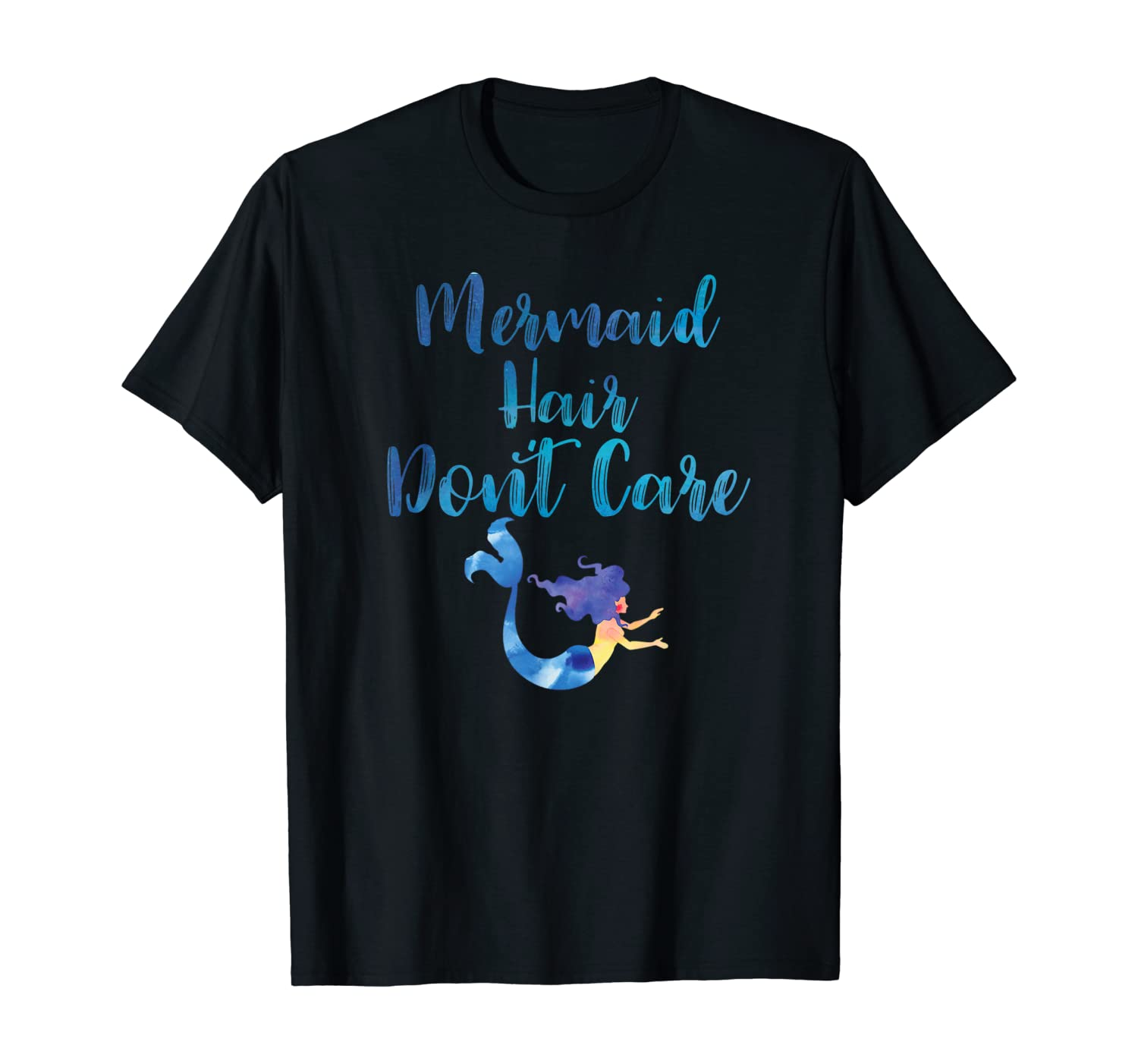 Mermaid Hair Don't Care T Shirt