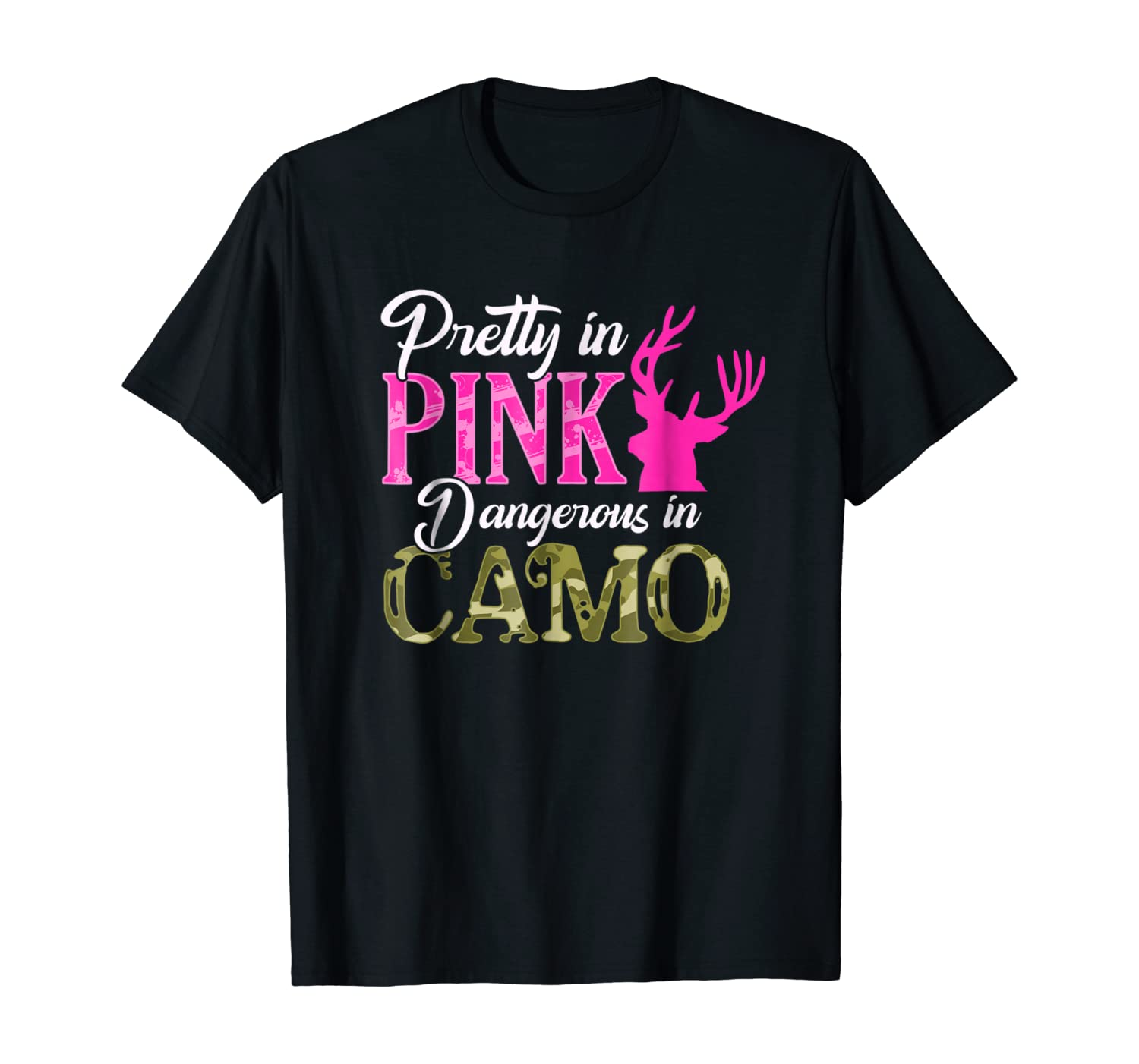 Pretty in Pink Dangerous in Camo Hunter Girl T-Shirt
