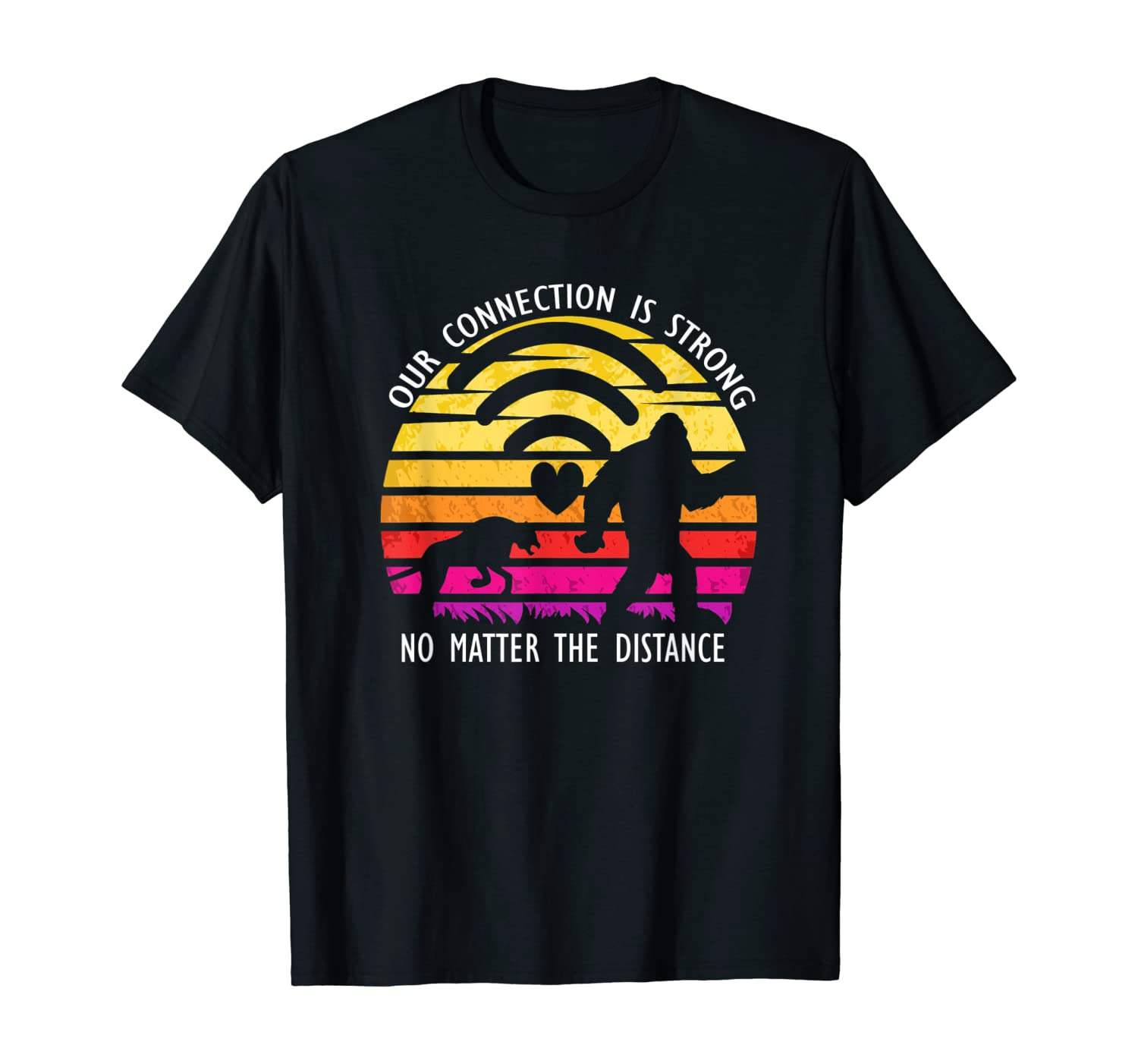 Connection Strong No Matter The Distance Retro Gifts Shirts