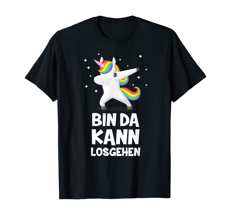 Dabbing Einhorn - Bin da kann losgehen Zuspätkommer T-Shirt