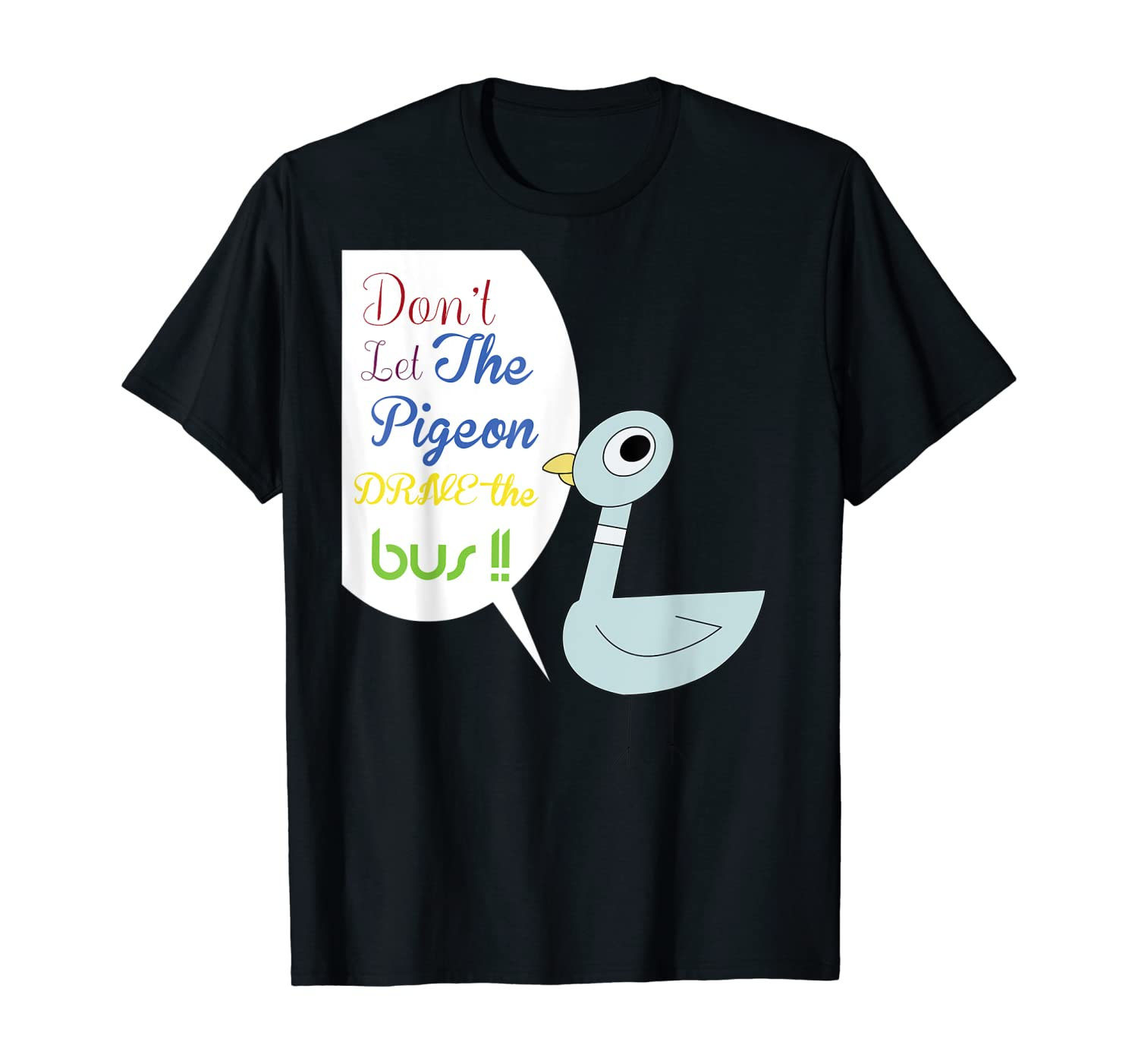 Don't Let The Pigeon Drive the Bus T-Shirt