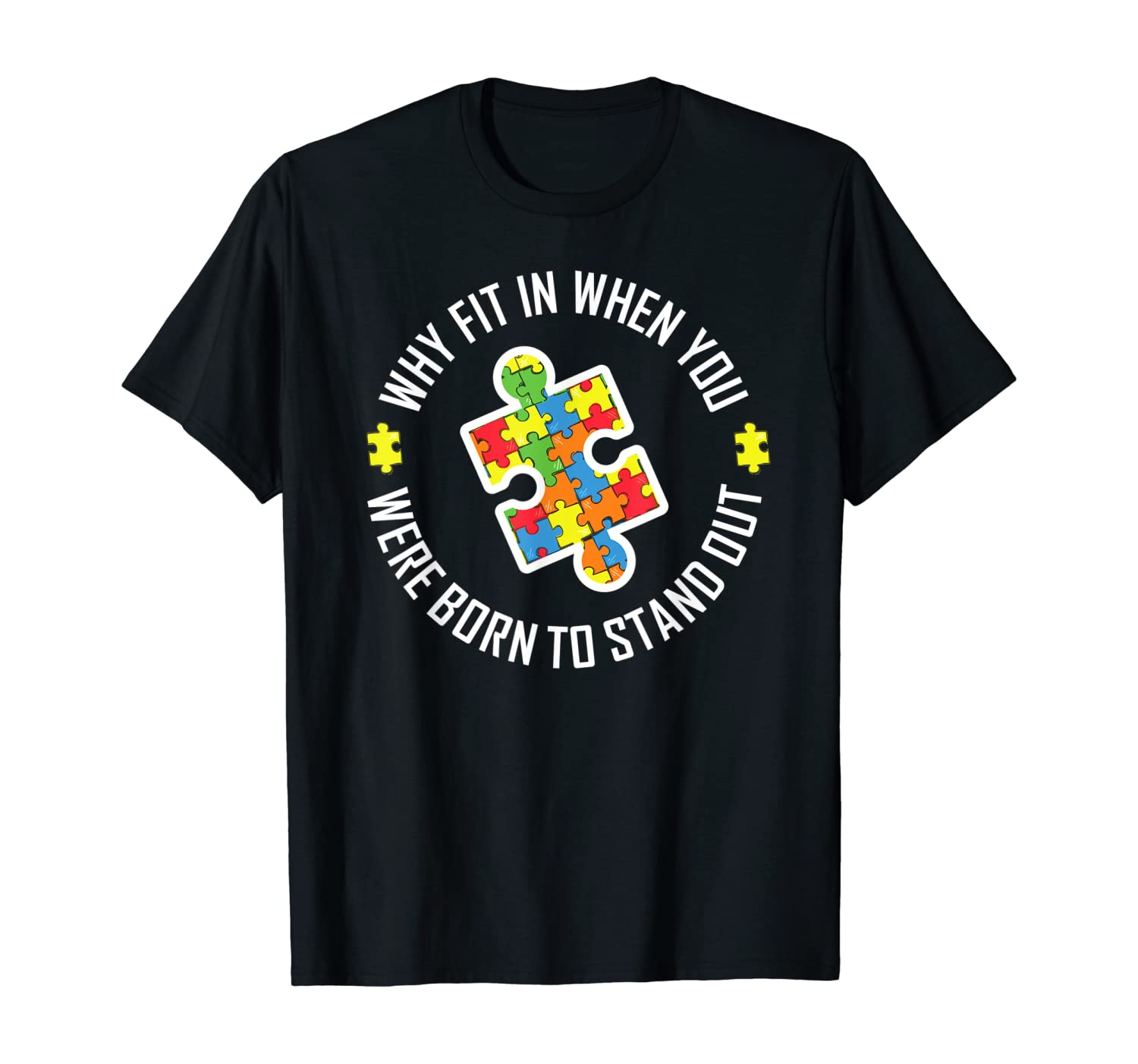 Why Fit In When You Were Born To Stand Out Autism T Shirt T-Shirt