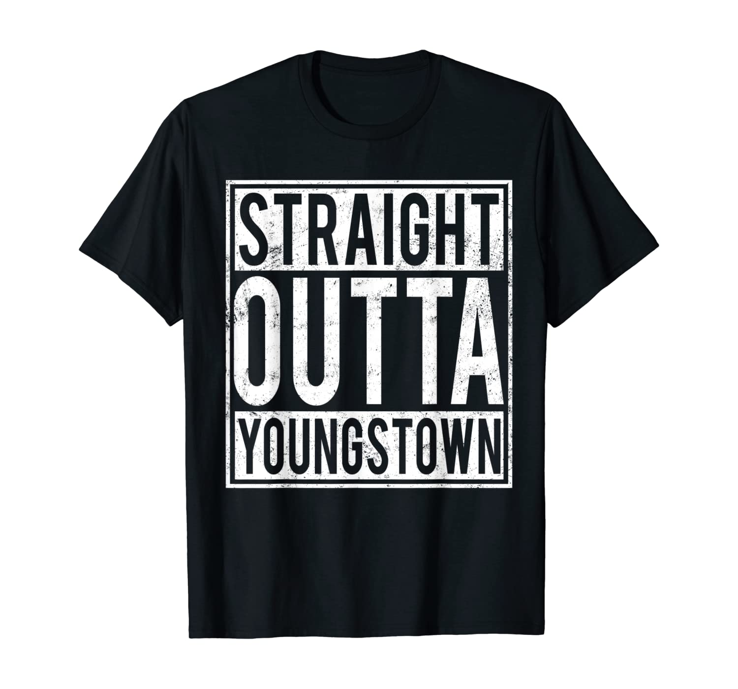 Straight Outta Youngstown T-shirt City Of Ohio Home