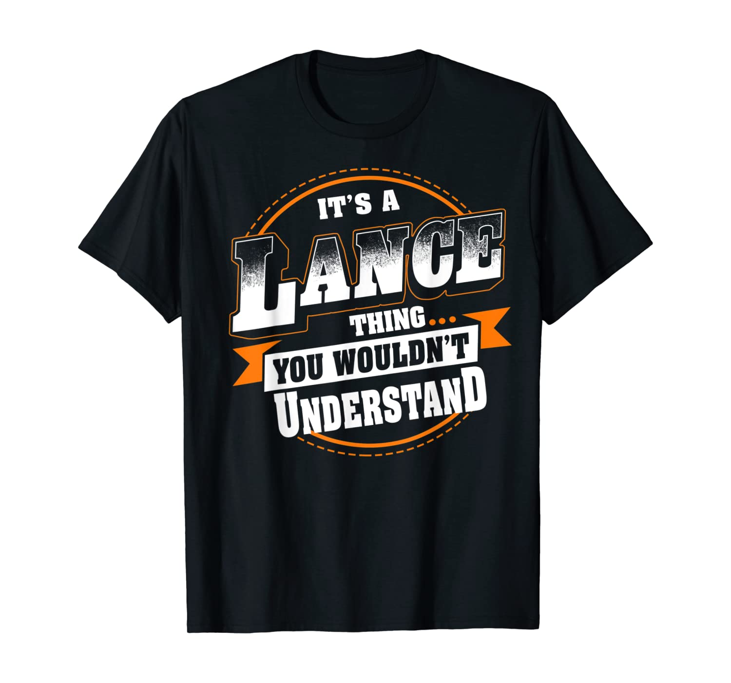 It's A Lance Thing You Wouldn't Understand Lance Named Shirts