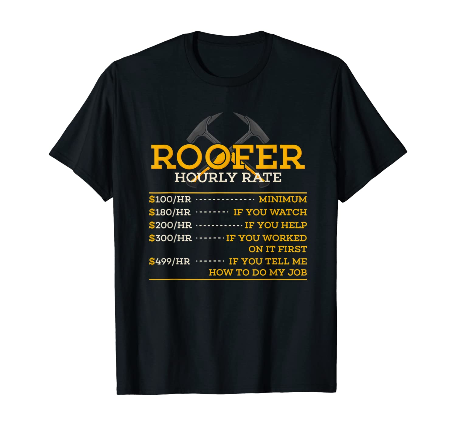 Roofer Hourly Rate - Funny Roofer Gift T-Shirt