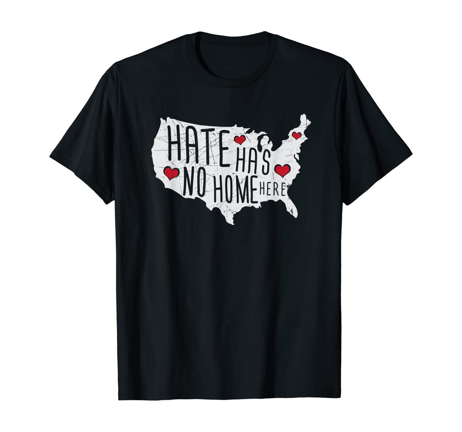 Hate Has No Home Here Political Artwork USA Country T-Shirt