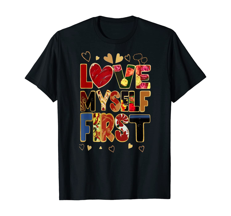Love Myself First Design 1 T-Shirt