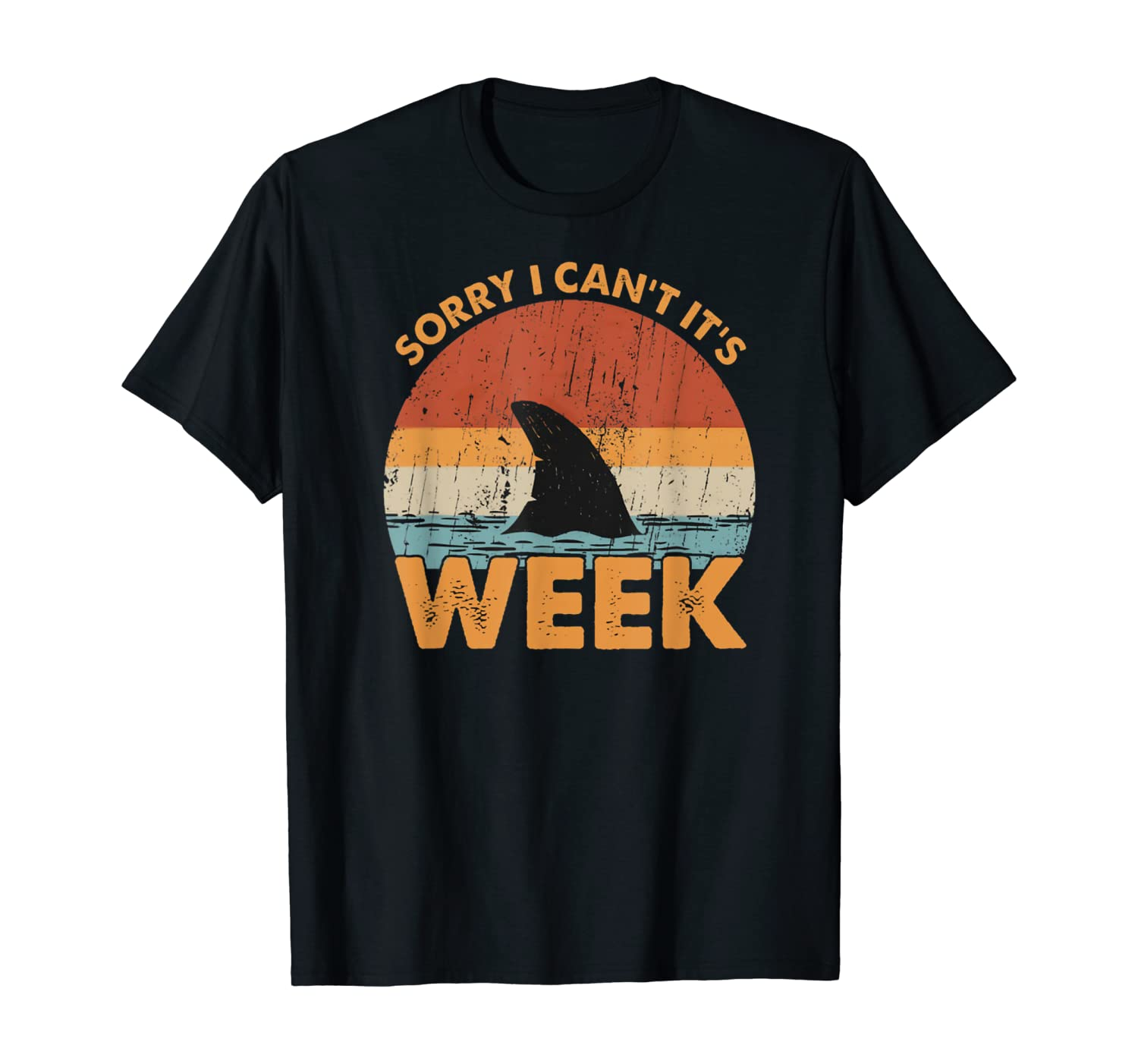 Sorry i can't it's Week Funny Shark Gift T-Shirt T-Shirt