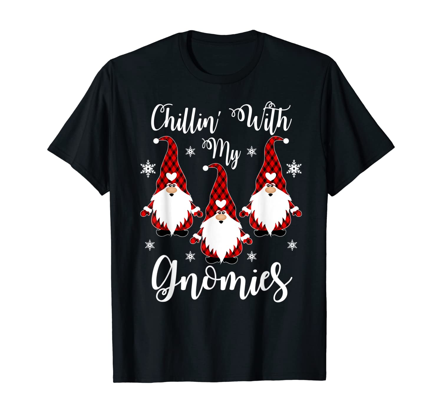 Chillin With My Gnomies Santa Claus Garden Gnome Christmas T-Shirt