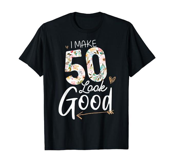 I Make 50 Look Good Funny 50th Birthday Gift Grandpa Grandma T-Shirt