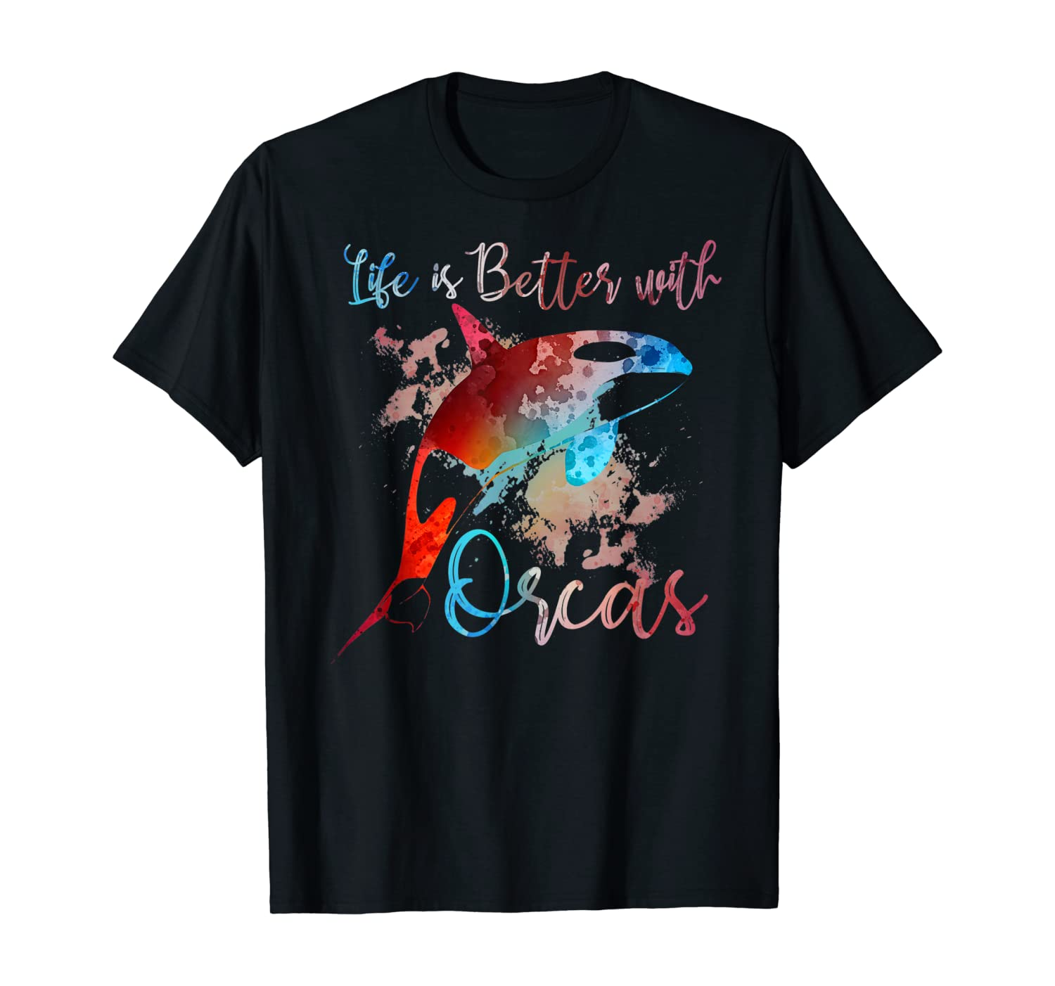 LIFE IS BETTER WITH ORCAS Killer Whale Watercolor Women Girl T-Shirt