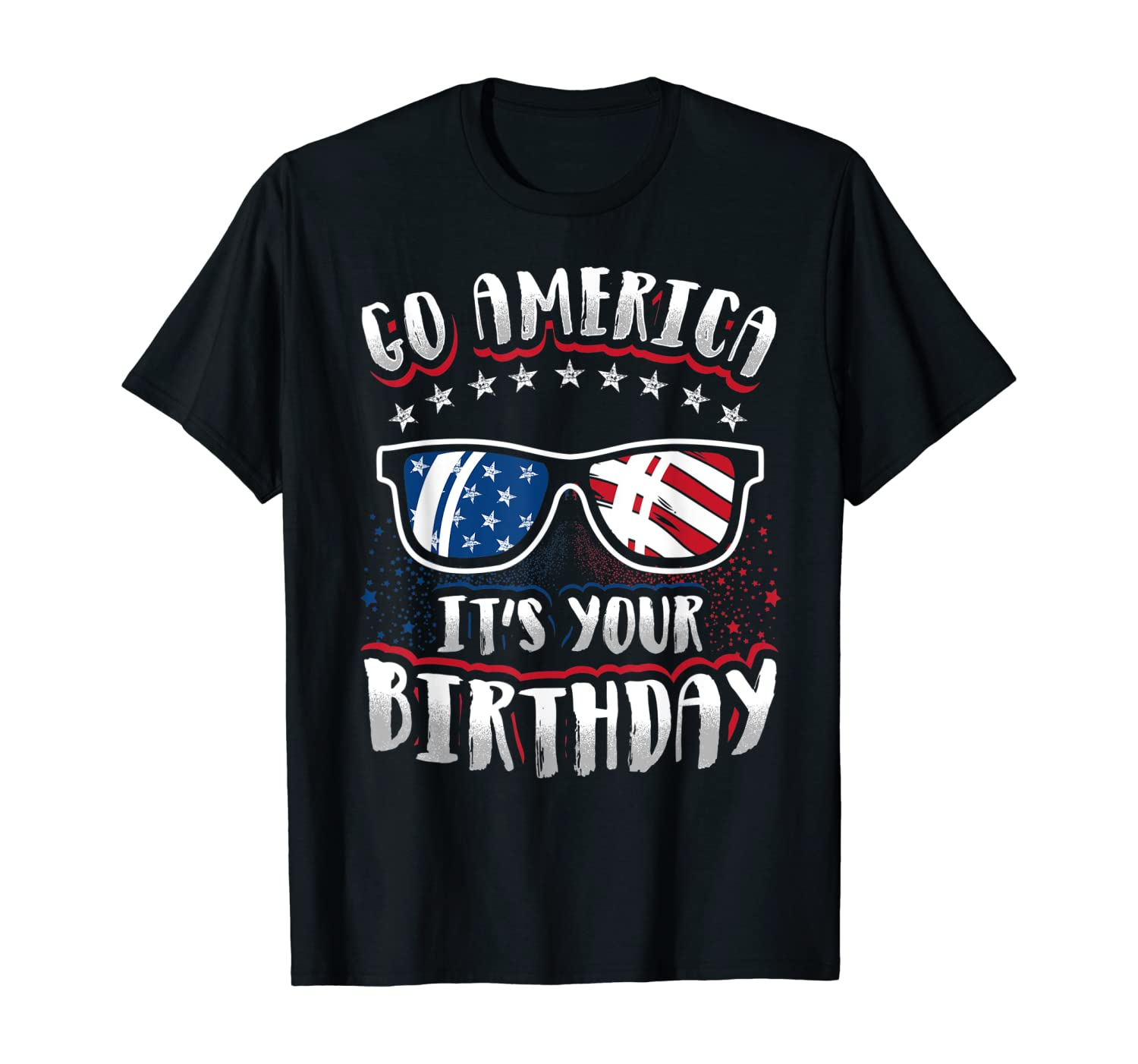 """4th of July USA Patriotic """"Go America - It's your birthday!"""" T-Shirt"""