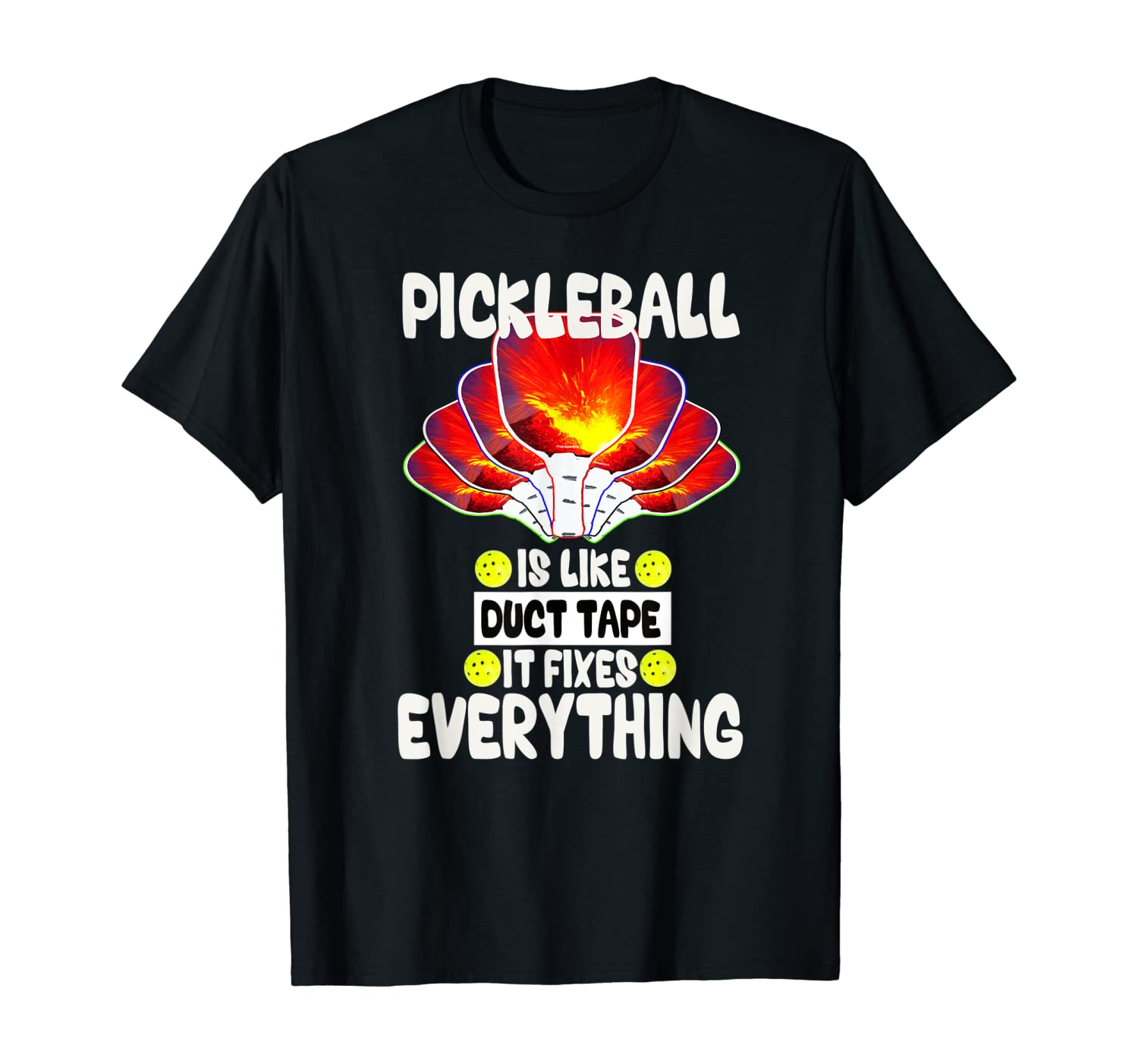 Pickleball is like duct tape it fixes everything T-Shirt