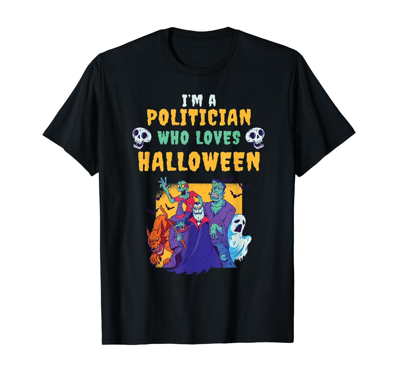 I'm A Politician Who Loves Halloween Shirts