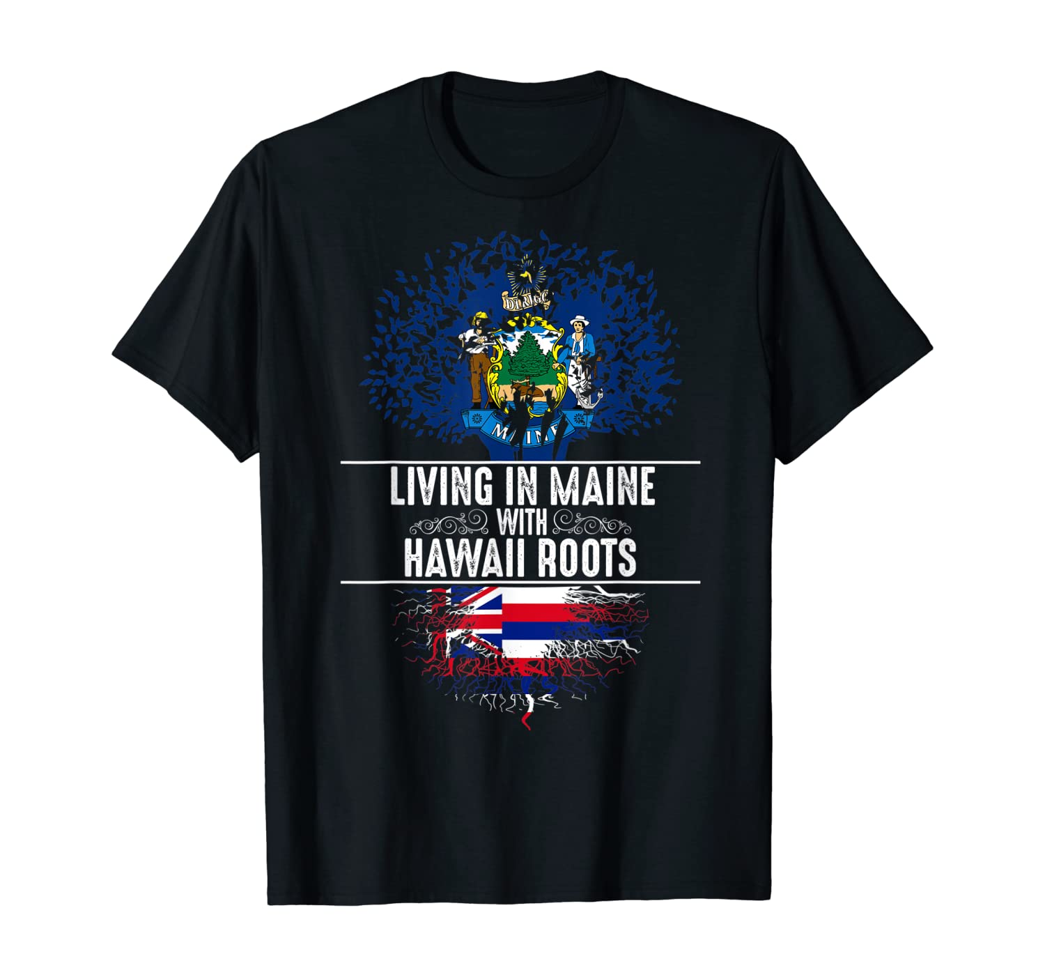 Maine Home Hawaii Roots State Tree Flag Love Gift T-Shirt