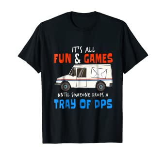 Amazon Com Funny Postal Workers T Shirt I Drops Tray Of Dps