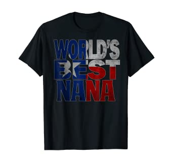 Amazon Com Cool Worlds Best Nana Shirt And Texas Shirt Nana T Shirt Te Clothing