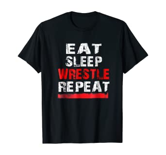 Eat Sleep Wrestle Repeat Funny T-shirt for Wrestlers