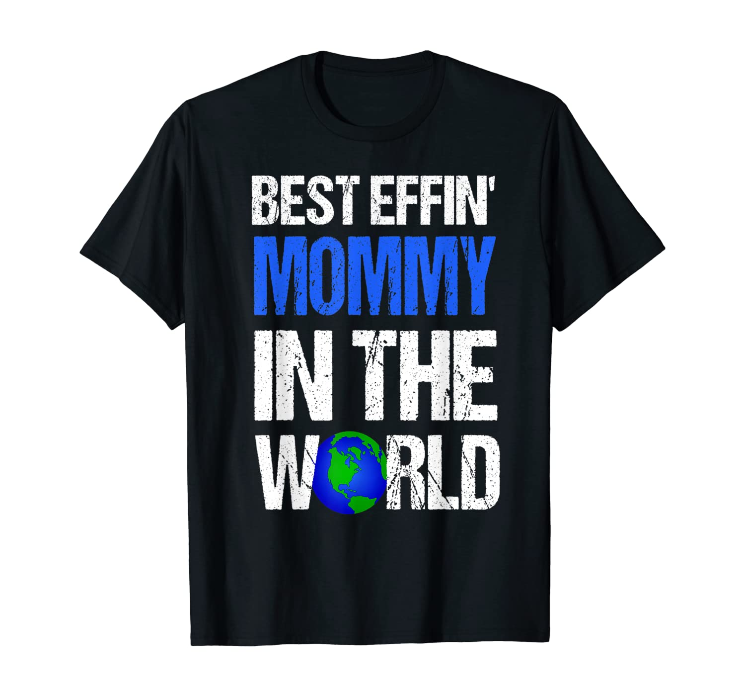Best Effin Mommy In The World Shirts